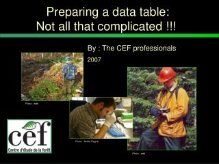Preparing a data table:            Not all that complicated !!!
