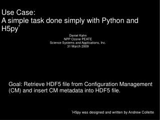Use Case: A simple task done simply with Python and H5py *