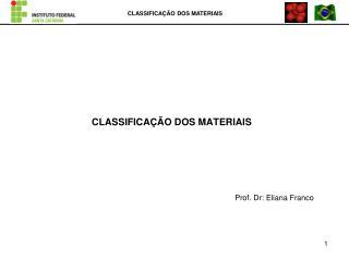CLASSIFICA��O DOS MATERIAIS