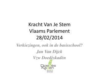 Kracht Van Je Stem  Vlaams Parlement  28/02/2014