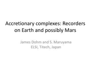 Accretionary complexes: Recorders on Earth and possibly Mars