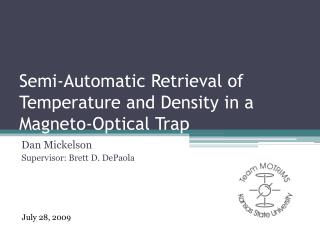 Semi-Automatic Retrieval of Temperature and Density in a Magneto-Optical Trap