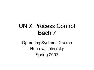 UNIX Process Control Bach 7