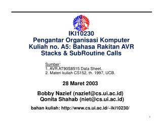 IKI10230 Pengantar Organisasi Komputer Kuliah no. A5: Bahasa Rakitan AVR Stacks & SubRoutine Calls