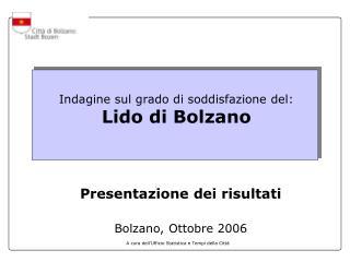 Indagine sul grado di soddisfazione del: Lido di Bolzano