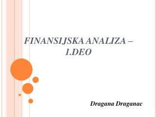 FINANSIJSKA ANALIZA   1.DEO