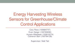 Energy Harvesting Wireless Sensors for Greenhouse/Climate Control Applications