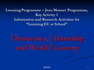 Il Parlamento  europeo e  le prossime      elezioni                          2014