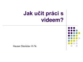 Jak učit práci s videem?