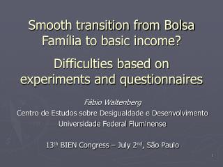 Smooth transition from Bolsa Fam lia to basic income  Difficulties based on experiments and questionnaires
