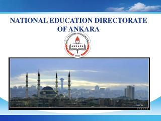 NATIONAL EDUCATION DİRECTORATE OF ANKARA STRATEGIC PLANNING DEPARTMENT 06.10.2010