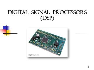 Digital  signal  processors (DSP)