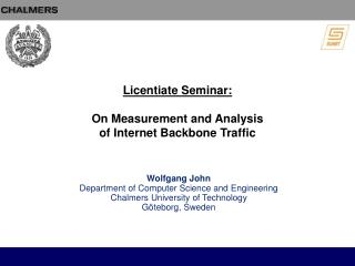 Licentiate Seminar: On Measurement and Analysis  of Internet Backbone Traffic