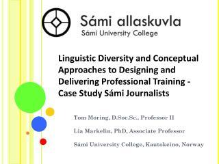 Tom Moring, D.Soc.Sc., Professor II Lia Markelin, PhD, Associate Professor