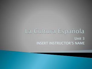 La  Cultura Española