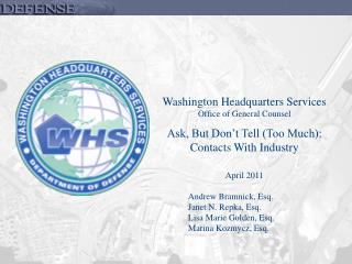 Washington Headquarters Services Office of General Counsel Ask, But Don t Tell Too Much: Contacts With Industry  April 2