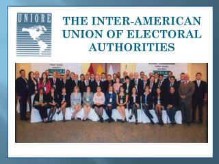 THE INTER-AMERICAN UNION OF ELECTORAL AUTHORITIES