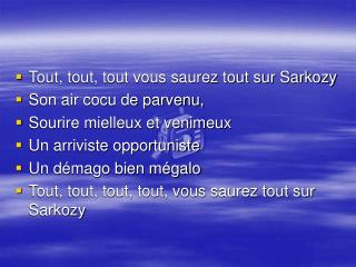 Tout, tout, tout vous saurez tout sur Sarkozy  Son air cocu de parvenu,