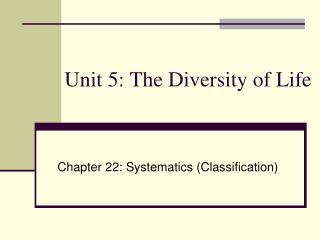 Unit 5: The Diversity of Life