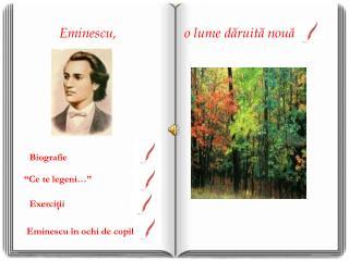 Eminescu,                    o lume dăruită nouă