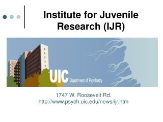 Institute for Juvenile Research (IJR)