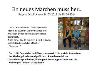 Ein neues Märchen muss her… Projektrückblick  vom 24. 03 2014 bis 28. 03 2014