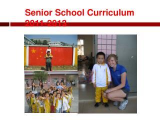 Senior School Curriculum 2011-2013