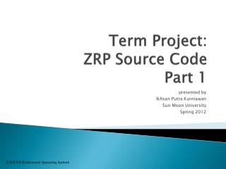 Term Project: ZRP Source Code Part 1