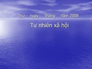 Thứ    ngày     tháng    năm 2008 Tự nhiên xã hội