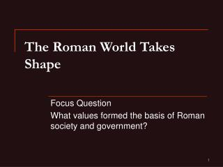 The Roman World Takes Shape