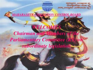 MAHARASHTRA POLLUTION CONTROL BOARD   WELCOMES Chairman and Members of the Parliamentary Committee RS on subordinate leg