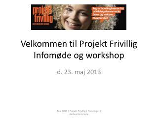 Velkommen til Projekt Frivillig Infomøde og workshop
