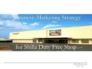 Japanese-Marketing Strategy for Shilla Duty Free Shop