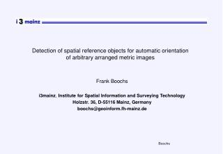 Frank Boochs i3mainz ,  Institute for Spatial Information and Surveying Technology