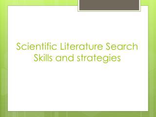 Scientific Literature Search Skills and strategies