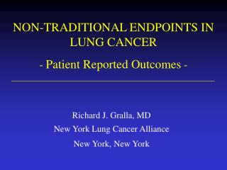 NON-TRADITIONAL ENDPOINTS IN  LUNG CANCER