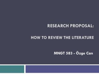 RESEARCH PROPOSAL: How To review the literature