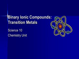 Binary Ionic Compounds: Transition Metals