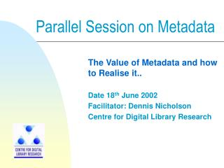 Parallel Session on Metadata