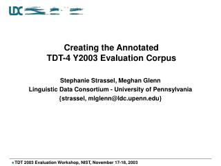 Creating the Annotated  TDT-4 Y2003 Evaluation Corpus