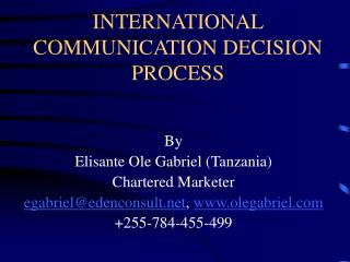 INTERNATIONAL COMMUNICATION DECISION PROCESS