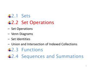 2.1   Sets 2.2  Set Operations Set Operations Venn Diagrams Set Identities
