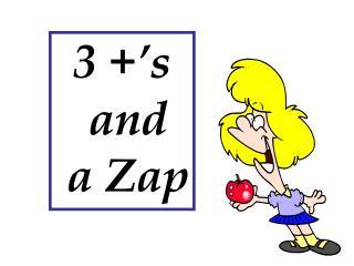 3 +'s  and  a Zap