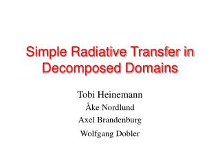 Simple Radiative Transfer in Decomposed Domains