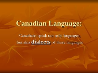 Canadian Language: