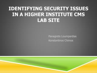 IDENTIFYING SECURITY ISSUES  IN A HIGHER INSTITUTE CMS LAB SITE