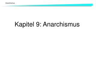 Kapitel 9: Anarchismus