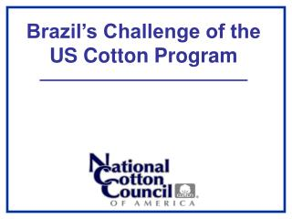 Brazil's Challenge of the US Cotton Program