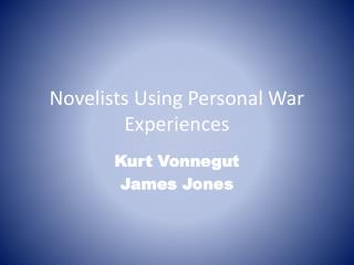 Novelists Using Personal War Experiences