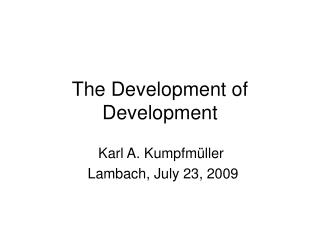 The Development of Development
